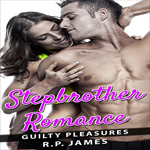 Romance: Stepbrother Romance: Guilty Pleasures audiobook cover art