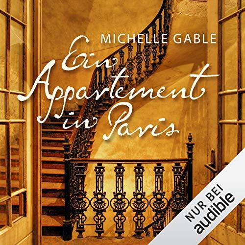 Ein Appartement in Paris                   Autor:                                                                                                                                 Michelle Gable                               Sprecher:                                                                                                                                 Tanja Fornaro                      Spieldauer: 14 Std. und 47 Min.     179 Bewertungen     Gesamt 4,0