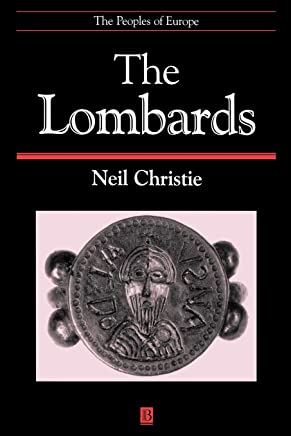 The Lombards: The Ancient Longobards