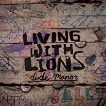 Dude Manor by Living With Lions (2013-05-04)