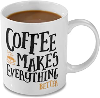 Coffee Mug, 11oz Funny Coffee Mug: Coffee Makes Everything Better, Unique Ceramic Novelty Holiday Christmas Hanukkah Gift for Men and Women Who Love Tea Mugs Coffee Cups, Suitable for office and Home