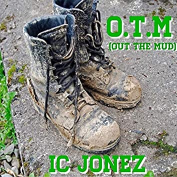 O.T.M (Out The Mud)