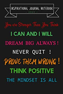 Insprational journal notebook You are Stronger Than You Think, I Can and I Will, Dream Big Always: Never Quit , Prove Them...