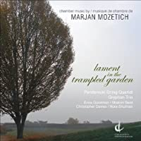 Lament in the Trampled Garden by M. Mozetich (2010-01-26)