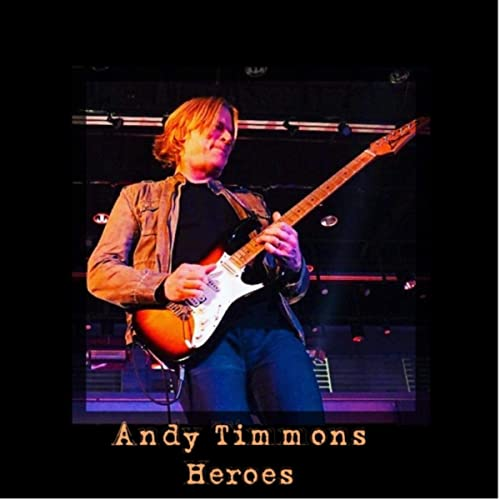 Heroes by Andy Timmons on Amazon Music - Amazon com