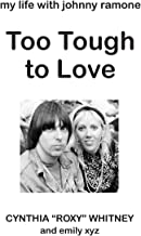 Too Tough to Love: My Life with Johnny Ramone