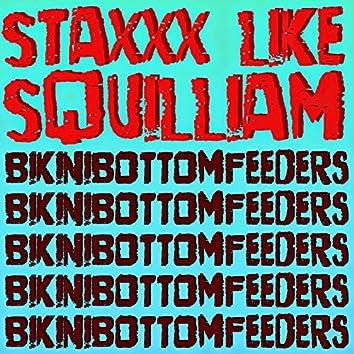 Staxxx Like Squilliam