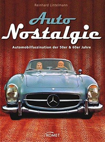 Auto-Nostalgie: Automobilfaszination der 50er & 60er Jahre