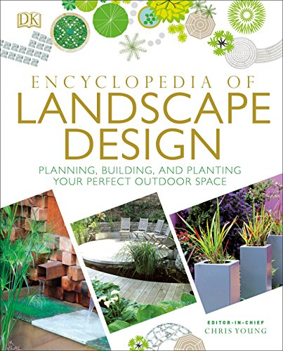 Compare Textbook Prices for Encyclopedia of Landscape Design: Planning, Building, and Planting Your Perfect Outdoor Space Illustrated Edition ISBN 9781465463852 by DK