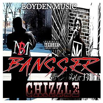 Bangger & Chizzle