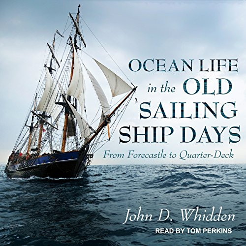 Ocean Life in the Old Sailing Ship Days audiobook cover art