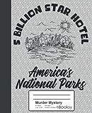 Murder Mystery: American National Park 5 Billion Star Hotel