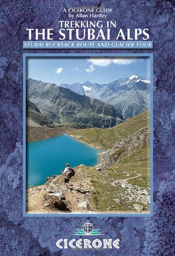 Hut to Hut Touring in the Stubai Alps: A Survey of the Popular Stubai Rucksack Route and the Stubai Glacier Tour
