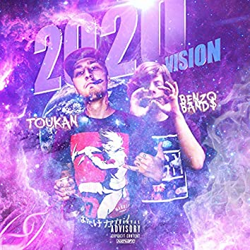 2020 Vision (feat. Benzo Band$)