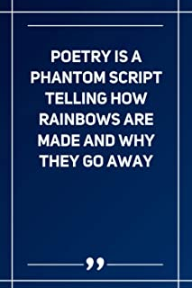 Poetry Is A Phantom Script Telling How Rainbows Are Made And Why They Go Away: Lined notebook
