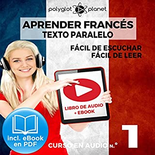 Couverture de Aprender Francés - Texto Paralelo - Fácil de Leer - Fácil de Escuchar: Curso en Audio, No. 1 [Learn French - Audio Course No. 1]