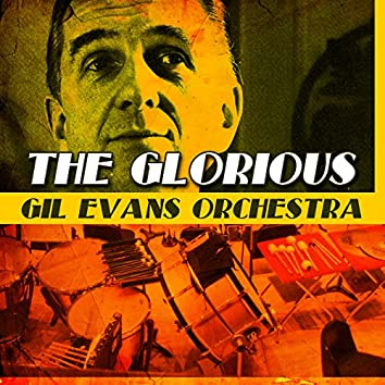 The Glorious Gil Evans Orchestra