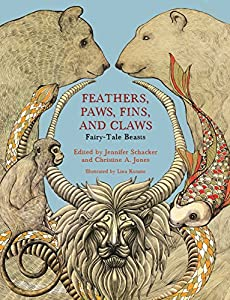 Feathers, Paws, Fins, and Claws: Fairy-Tale Beasts (Series in Fairy-Tale Studies)