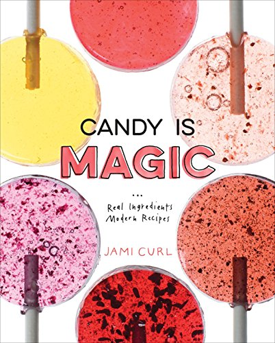 61BpwchUPVL - Candy Is Magic: Real Ingredients, Modern Recipes [A Baking Book]