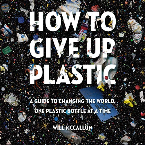 How to Give Up Plastic audiobook cover art
