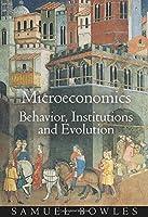 Microeconomics: Behavior, Institutions, and Evolution (Roundtable Series in Behavioral Economics)