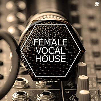 Female Vocal House