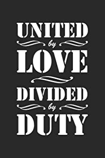 United by Love Divided by Duty: Blank Lined Notebook