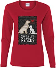 Save a Life Rescue a Pet Women's Long Sleeve Tee Dog Cat Kitty Puppy Shelter Paw