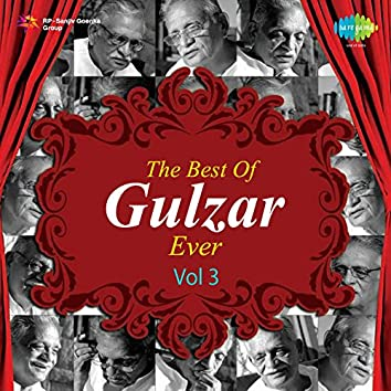 The Best of Gulzar Ever, Vol. 3