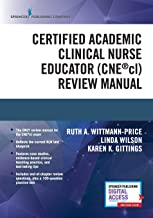 Certified Academic Clinical Nurse Educator (CNEcl) Review Manual – A Systematic CNEcl Review Book, Includes a CNEcl Practice Exam and Essential Knowledge Designated by NLN