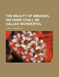 The Beauty of Immaniel His Name Chall Be Called Wonderful