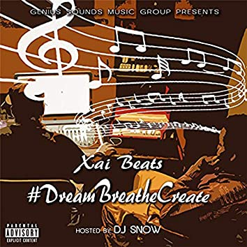 #DreamBreatheCreate