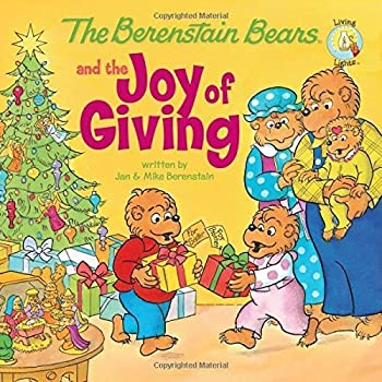 The Berenstain Bears and the Joy of Giving  Berenstain Bears/Living Lights  [Paperback]