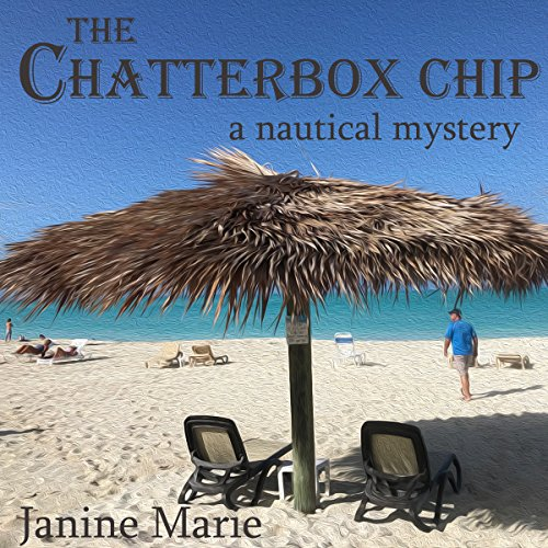 The Chatterbox Chip: A Nautical Mystery audiobook cover art