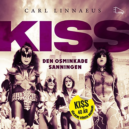 KISS - Den osminkade sanningen audiobook cover art