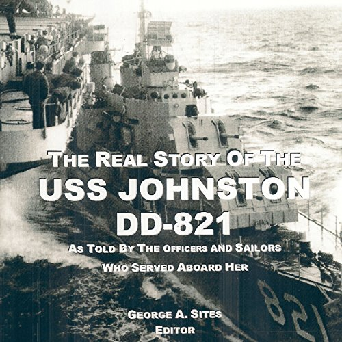 The Real Story of the USS Johnston DD-821 audiobook cover art