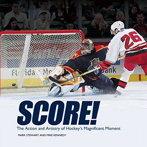 Score!: The Action and Artistry of Hockey's Magnificent Moment (Spectacular Sports) (English Edition)