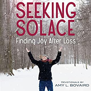 Seeking Solace: Finding Joy After Loss audiobook cover art