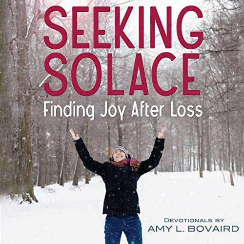 Seeking Solace: Finding Joy After Loss cover art