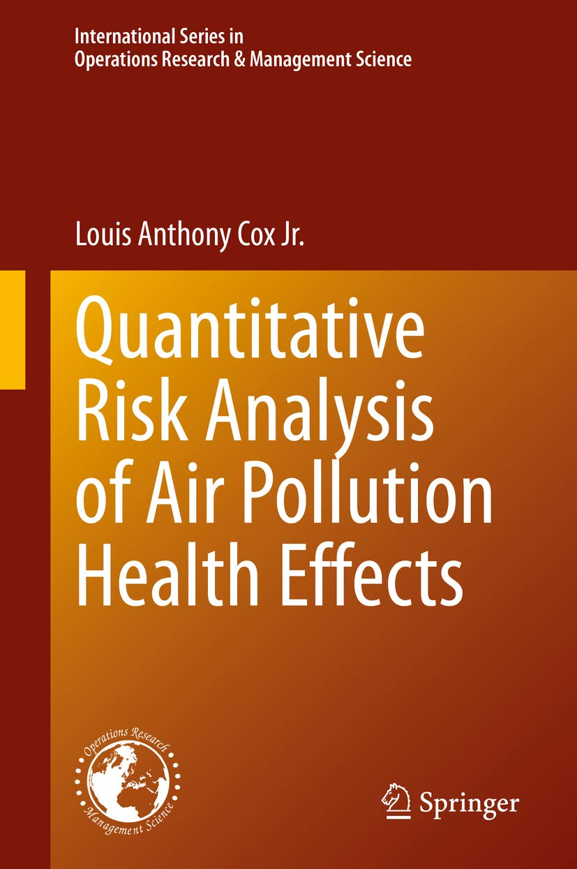 Quantitative Risk Analysis of Air Pollution Health Effects (International Series in Operations Research & Management Science Book 299)