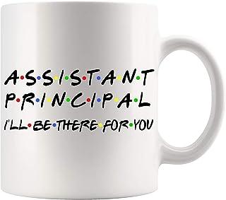 Assistant Principal Coffee Mug - Assistant Principal I`ll Be There For You Mug - Personalized Coffee Mug - Custom Coffee M...