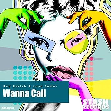 Wanna Call