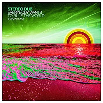 Everybody Wants to Rule the World (Ronan Remix)