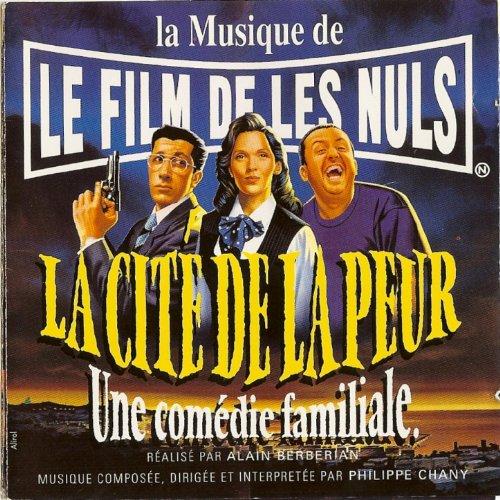 Les Nuls - La Cité de la Peur (Une comédie familiale)