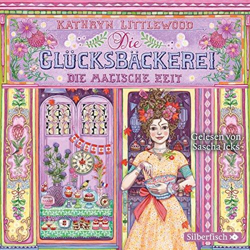 Die magische Zeit (Die Glücksbäckerei 6) Titelbild