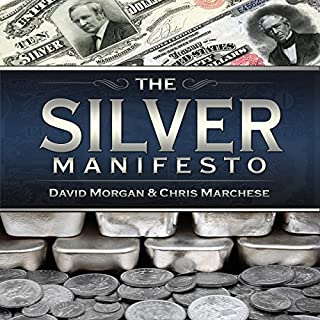 The Silver Manifesto                   By:                                                                                                                                 David Morgan,                                                                                        Christopher Marchese                               Narrated by:                                                                                                                                 Ryan Brooks                      Length: 8 hrs and 17 mins     94 ratings     Overall 4.3
