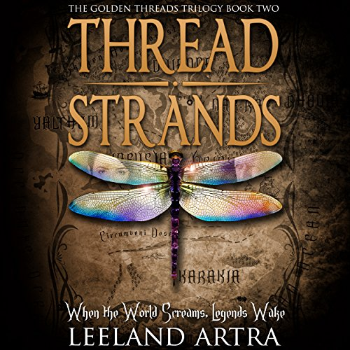 Thread Strands     Golden Threads Trilogy, Volume 2              By:                                                                                                                                 Leeland Artra                               Narrated by:                                                                                                                                 Edge Studio Repertory                      Length: 15 hrs and 1 min     14 ratings     Overall 4.6