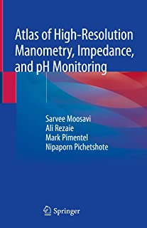 Atlas of High-Resolution Manometry, Impedance, and pH Monitoring
