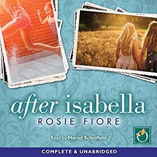 After Isabella                   By:                                                                                                                                 Rosie Fiore                               Narrated by:                                                                                                                                 Meriel Scholfield                      Length: 11 hrs and 5 mins     2 ratings     Overall 4.0