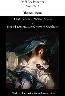 Delisle de Sales, 'th Tre D'Amour' & Baculard D'Arnaud, 'L'art de Foutre, Ou Paris Foutant' (Mhra Phoenix) (French Edition)